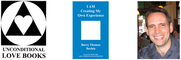 I AM Creating My Own Experience - Barry Thomas Bechta - Unconditional Love Books