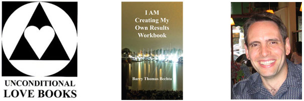 I AM Creating My Own Results Workbook - Barry Thomas Bechta - Unconditional Love Books